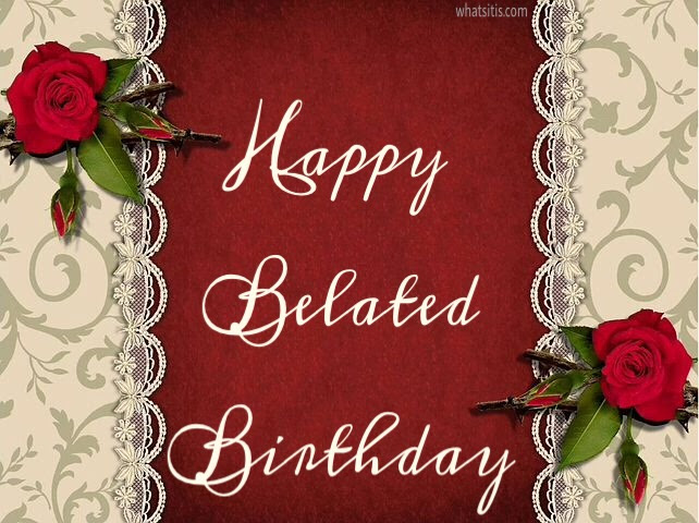 Free Belated Birthday Wishes Images Happy Belated Birthday Images