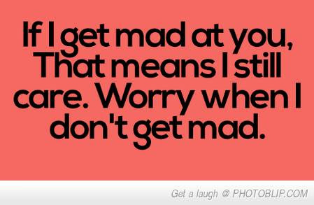 Quotes About Being Really Mad 21 Quotes