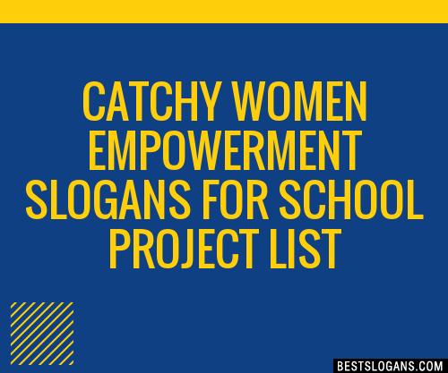 30 Catchy Women Empowerment For School Project Slogans List