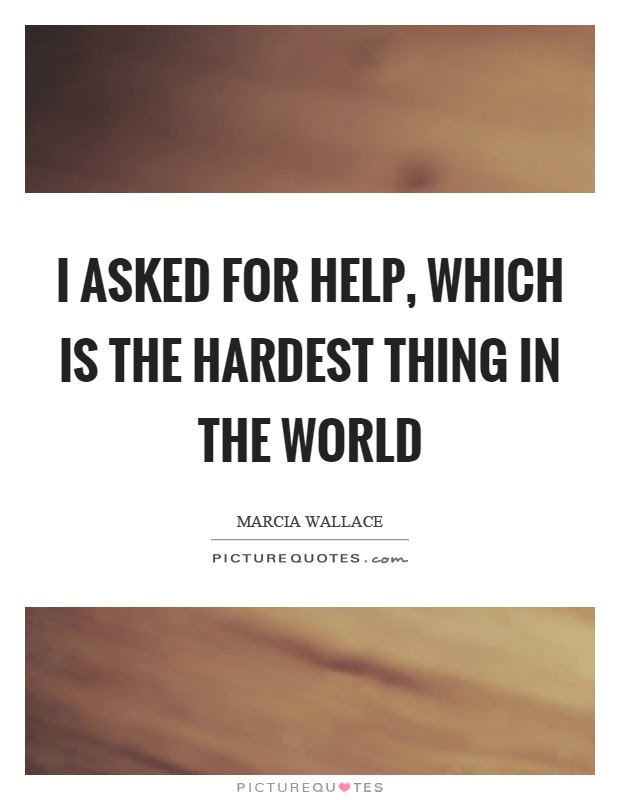 Asking For Help Quotes Sayings Asking For Help Picture Quotes