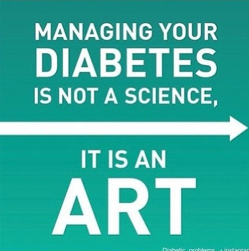 Managing your diabetes is not a science, it is an art!, Diabetes Inspirational quote