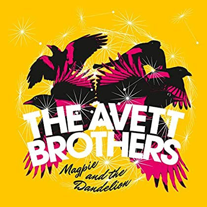 Magpies and Dandlion - The Avett Brothers