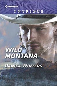 Wild Montana by Danica Winters