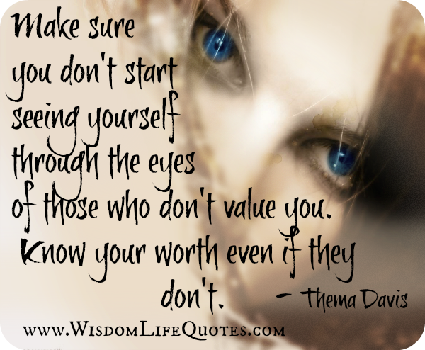 Know Your Worth Wisdom Life Quotes