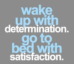 Wake Up With Determination Go To Bed With Satisfaction Sports