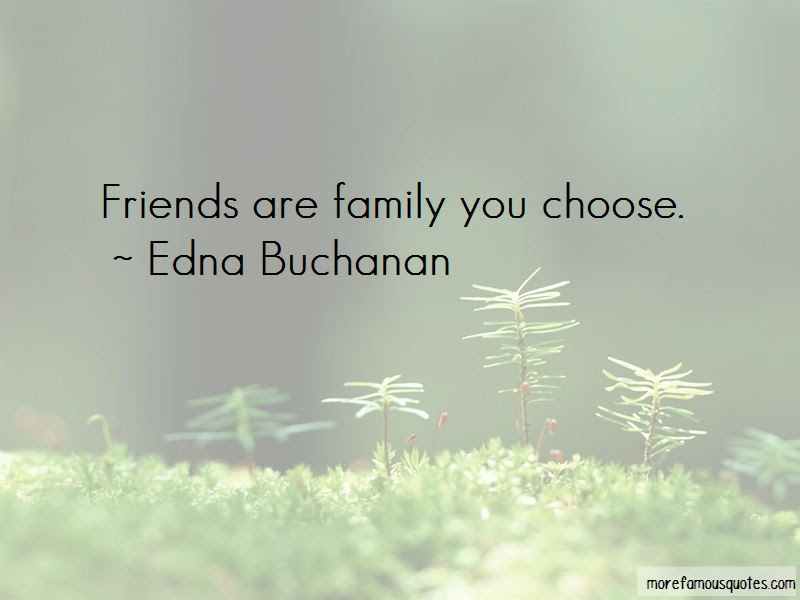 Friends Are Family You Choose Quotes Top 16 Quotes About Friends
