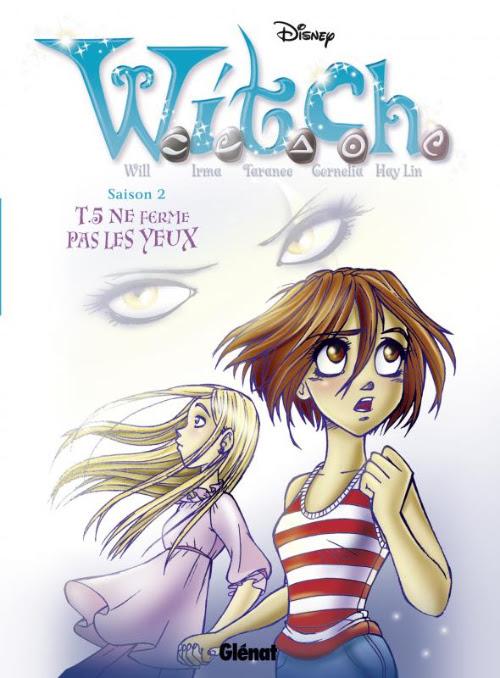 Couverture de W.I.T.C.H. - Saison 2 (Glénat) -5- Ne ferme pas les yeux