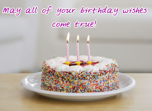 May All Of Your Birthday Wishes Come True Pictures Photos And