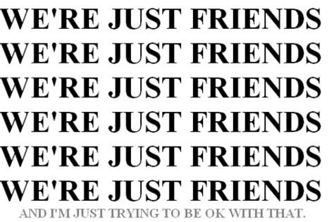 Why Are We Just Friends Quotes