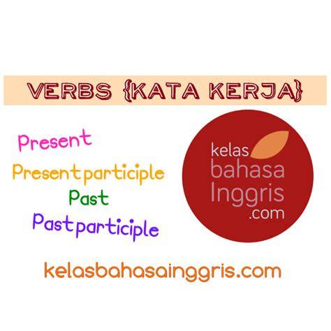 penjelasan lengkap verbs  kata kerja  bahasa