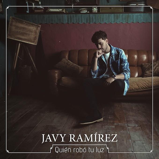 """Javy Ramírez vuelve con """"Quién Robó Tu Luz"""""""