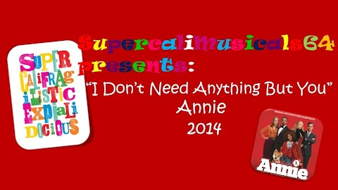 I Don T Need Anything But You Annie 2014 Lyrics
