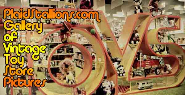 gallery of 70s toy store pictures