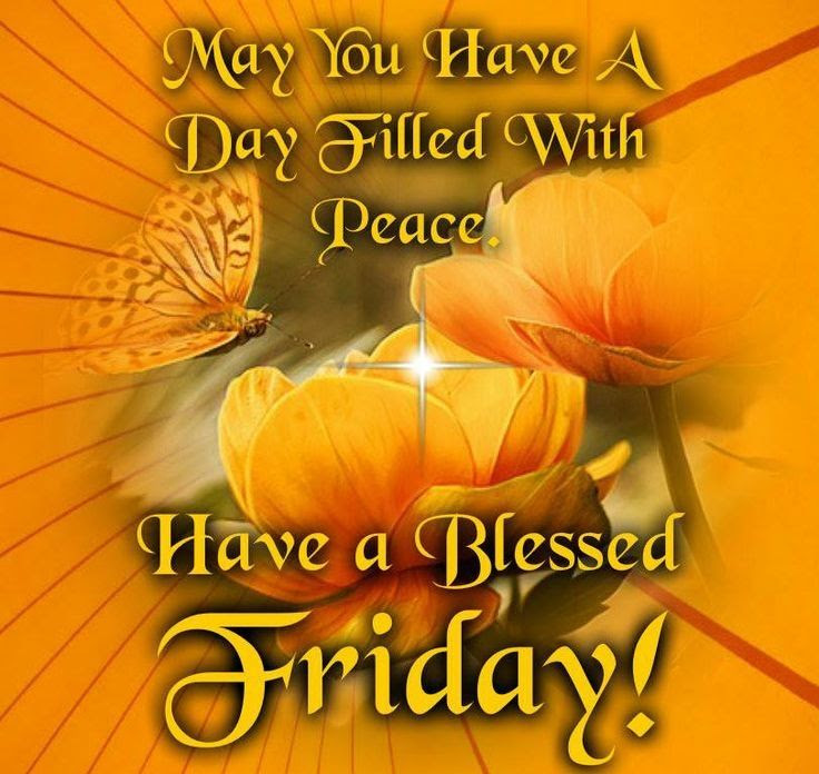 Have A Blessed Friday Pictures Photos And Images For Facebook