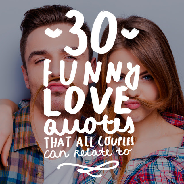 30 Funny Love Quotes That All Couples Can Relate To