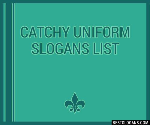 30 Catchy Uniform Slogans List Taglines Phrases Names 2019