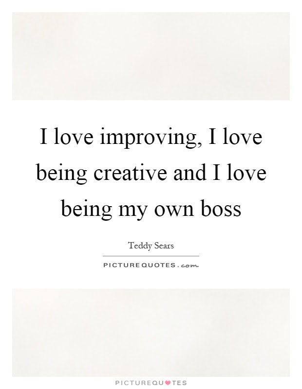 Being Own Boss Quotes Sayings Being Own Boss Picture Quotes