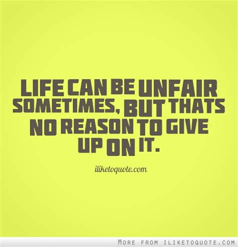 Best Sad Quotes About Life Being Unfair