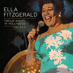 Ella Fitzgerald - 12 Nights in Hollywood 3 & 4 cover