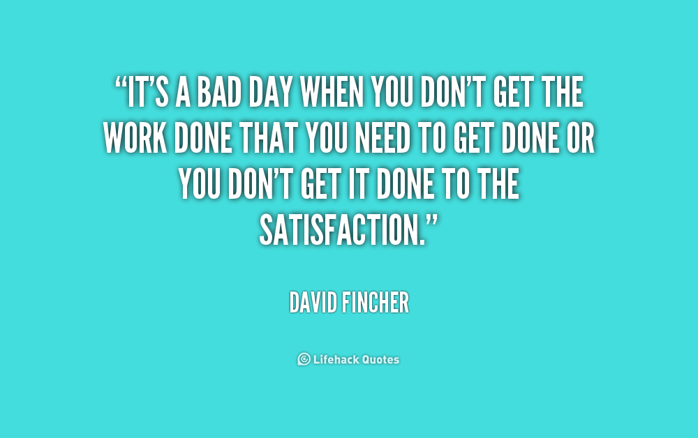 Quotes About Bad Day At Work 49 Quotes