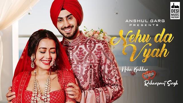 NEHU DA VYAH - Neha Kakkar & Rohanpreet Singh | Anshul Garg | Neha Weds Rohanpreet - Neha Kakkar & Rohanpreet Singh Lyrics