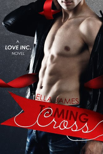 Taming Cross (Love Inc.) by Ella James