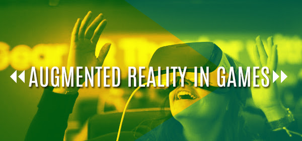 Mobile Game Development: Augmented Reality in Games