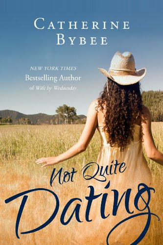 Not Quite Dating (Not Quite series) by Catherine Bybee