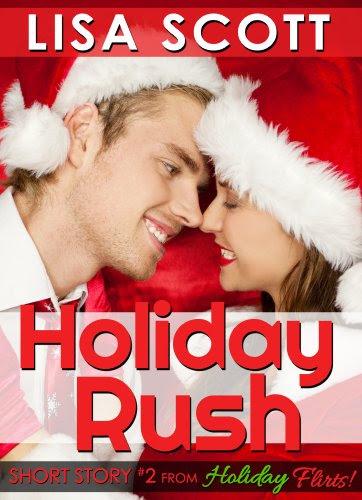 Holiday Rush (from Holiday Flirts! 5 Romantic Short Stories) by Lisa Scott