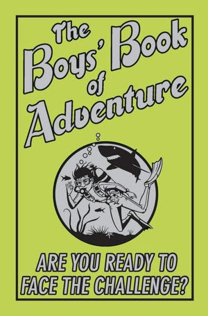 The Boys' Book Of Adventure