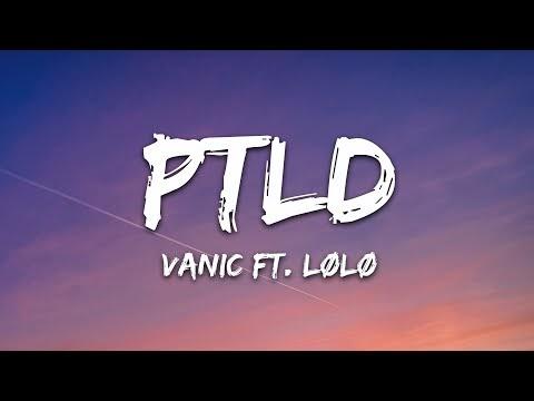 Vanic - PTLD (Lyrics) ft. LØLØ