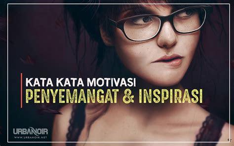 kata kata motivasi  penyemangat inspirasi kehidupan