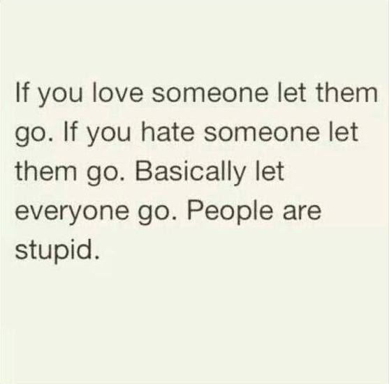 If You Love Someone Let Them Go If You Hate So 99stuffs
