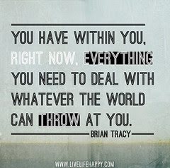 You have within you, right now, everything you...