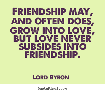 Quotes About Friendship Turning Into Love Traffic Club