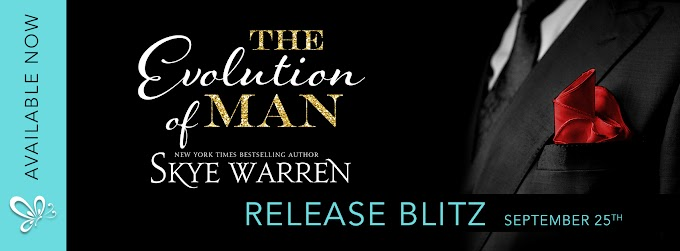 THE EVOLUTION OF MAN by Skye Warren @skye_warren @jennw23 #NewRelease #NowAvailable #Review #theUnratedBookshelf