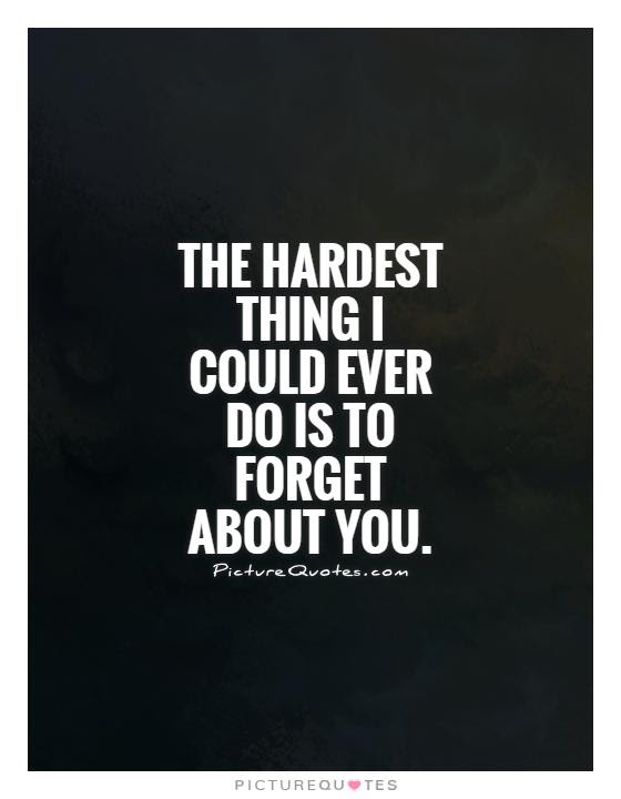 Quotes About I Forget You 258 Quotes