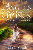 Angels without Wings: The Path to Sacrifice