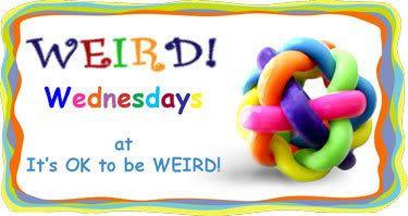 Weird Wednesdays