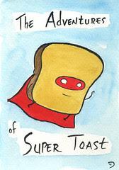 The Adventures of Super Toast