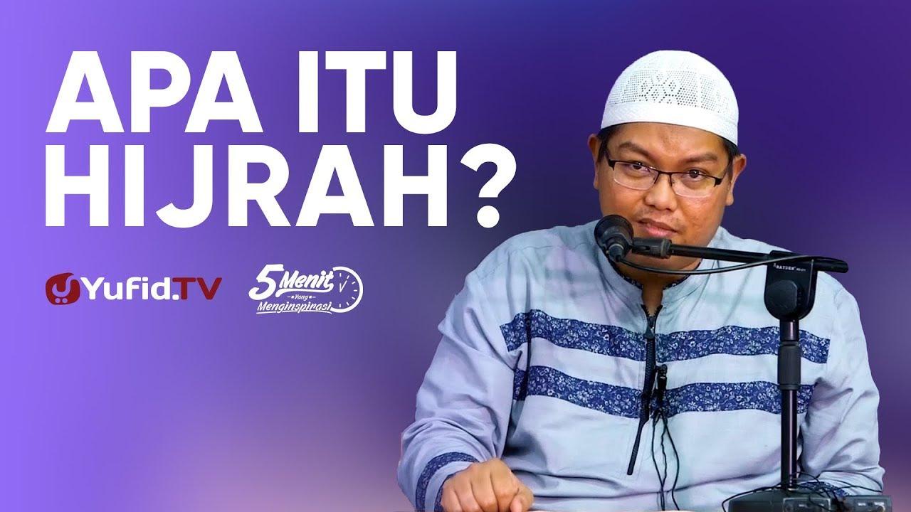 Apa itu Hijrah? - Ustadz Dr. Firanda Andirja, M.A. - 5 Menit yang Menginspirasi | Yufid TV ...