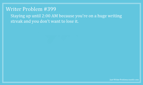 just-writer-problems:  Requested by Anonymous.