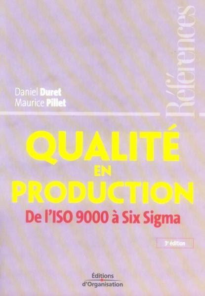 Qualité en production : De l'ISO 9000 à Six Sigma - 3e édition Daniel Duret