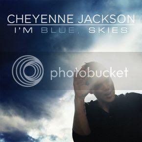 Cheyenne Jackson - I'm Blue, Skies photo CheyenneJacksonImBlueSkiesCOVERSM_zpsd309ac75.jpg