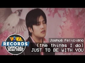 (the things i do) Just to Be with You by Joshua Feliciano [Official Music Video]