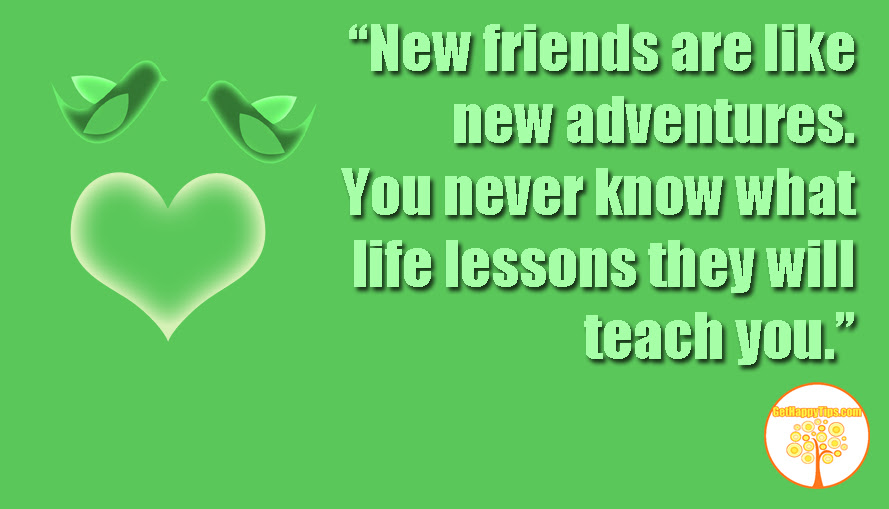Quotes About New Friends 158 Quotes