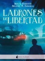 Ladrones de libertad (Marabilia III) Iria G. Parente, Selene M. Pascual