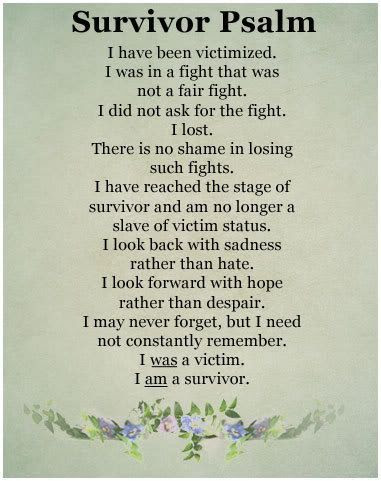 I'm somewhere between feeling like a victim or a survivor.   The hope vs despair part is a daily struggle.