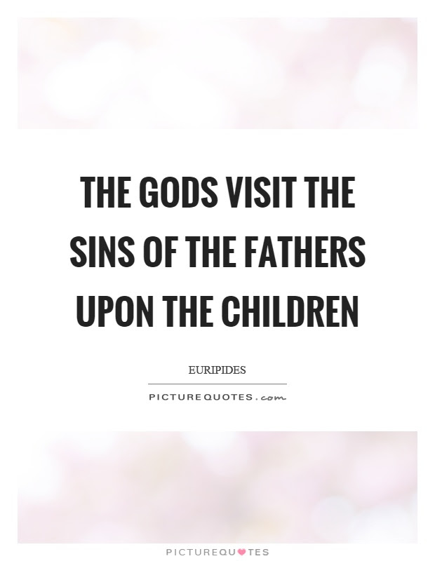 The Gods Visit The Sins Of The Fathers Upon The Children Picture