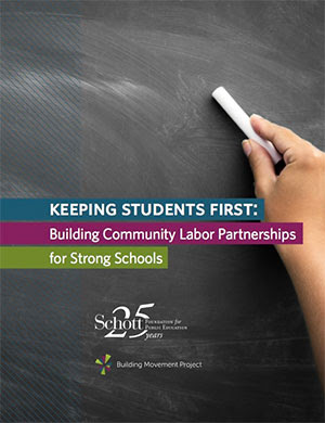 Keeping Students First: Building Community Labor Partnerships for Strong Schools